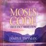 The Moses Code Frequency Meditation Audiobook, by James F. Twyman