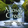 Mossy Creek (Unabridged), by Deborah Smith