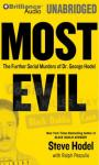 Most Evil: The Further Serial Murders of Dr. George Hodel (Unabridged), by Steve Hodel