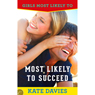 Most Likely to Succeed: Girls Most Likely To..., Book 1 (Unabridged) Audiobook, by Kate Davies