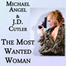 The Most Wanted Woman (Unabridged) Audiobook, by Michael Angel