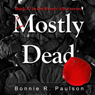 Mostly Dead: Barely Alive, Book 3 (Unabridged) Audiobook, by Bonnie R. Paulson