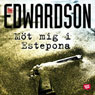 MOt mig i Estepona (Meet Me in Estepona) (Unabridged), by Ake Edwardson