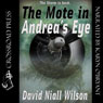 The Mote in Andreas Eye (Unabridged), by David Niall Wilson