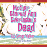 Mother Eternal Ann Everlastins Dead (Unabridged) Audiobook, by Pat G'Orge-Walker
