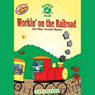 Mother Goose: Workin on the Railroad Favorite Songs (Unabridged), by Soundprints
