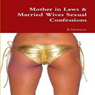 Mother in Laws & Married Wives Sexual Confessions (Unabridged) Audiobook, by B. Mcintyre
