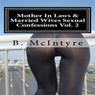 Mother In Laws & Married Wives Sexual Confessions, Vol. 2 (Unabridged), by B. Mcintyre