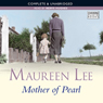 Mother of Pearl (Unabridged), by Maureen Lee