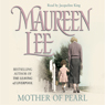 Mother of Pearl Audiobook, by Maureen Lee