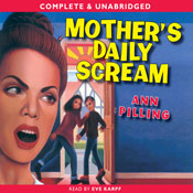 Mothers Daily Scream (Unabridged), by Ann Pilling
