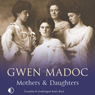 Mothers & Daughters (Unabridged), by Gwen Madoc