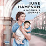 A Mothers Journey (Unabridged) Audiobook, by June Hampson