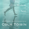 Mothers and Sons: Stories (Unabridged) Audiobook, by Colm Toibin