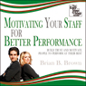 Motivating Your Staff for Better Performance: Build Trust and Motivate People (Unabridged) Audiobook, by Brian B. Brown