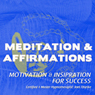 Motivation & Inspiration for Success: Meditation & Affirmations Audiobook, by Joel Thielke