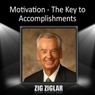 Motivation: The Key to Accomplishments Audiobook, by Zig Ziglar
