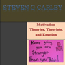 Motivation Theories, Theorists, and Emotion (Unabridged), by Steven G. Carley