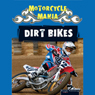Motorcycle Mania: Dirt Bikes (Unabridged) Audiobook, by David Armentrout
