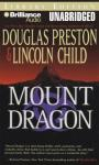 Mount Dragon (Unabridged) Audiobook, by Douglas Preston