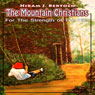 The Mountain Christians: An LDS Novel: For The Strength of The Hills, Volume 1 (Unabridged), by Hiram J. Bertoch