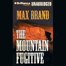 The Mountain Fugitive (Unabridged) Audiobook, by Max Brand