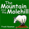 The Mountain and the Molehill (Unabridged) Audiobook, by Frank Newman