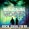 The Mourning Woods: The Tome of Bill, Part 3 (Unabridged) Audiobook, by Rick Gualtieri