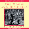 The Mouse and His Child (Unabridged) Audiobook, by Russell Hoban