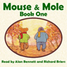 Mouse and Mole: Book One (Unabridged), by Joyce Dunbar