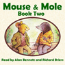 Mouse and Mole: Book Two (Unabridged), by Joyce Dunbar