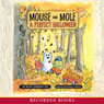 Mouse and Mole: A Perfect Halloween (Unabridged) Audiobook, by Wong Herbert Yee
