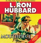 Mouthpiece (Unabridged) Audiobook, by L. Ron Hubbard