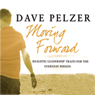 Moving Forward Audiobook, by Dave Pelzer