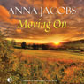 Moving On (Unabridged), by Anna Jacobs