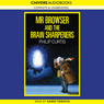 Mr Browser and the Brain Sharpeners (Unabridged) Audiobook, by Phillip Curtis