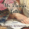 Mr. Darcys Letter: A Pride & Prejudice Variation (Unabridged), by Abigail Reynolds