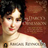 Mr. Darcys Obsession: A Pride and Prejudice Variation (Unabridged), by Abigail Reynolds