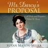Mr. Darcys Proposal (Unabridged) Audiobook, by Susan Mason-Milks