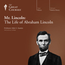 Mr. Lincoln: The Life of Abraham Lincoln Audiobook, by The Great Courses