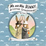 Mr. and Mrs. Bunny: Detectives Extraordinaire! (Unabridged) Audiobook, by Polly Horvath