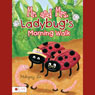 Mr. and Mrs. Ladybugs Morning Walk (Unabridged), by Mahogony Lee