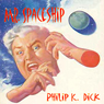 Mr. Spaceship (Unabridged) Audiobook, by Philip K. Dick