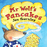 Mr Wolfs Pancakes (Unabridged) Audiobook, by Jan Fearnley