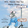 Mrs. Mouse Has Too Many Shoes (Unabridged) Audiobook, by Jane Alleman