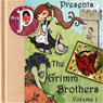 Mrs. P Presents the Grimm Brothers Greatest Fairy Tales, Volume 1 (Unabridged) Audiobook, by Brothers Grimm