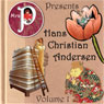Mrs. P Presents Hans Christian Andersen, Volume 1 (Unabridged) Audiobook, by Clay Graham