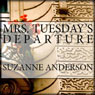 Mrs. Tuesdays Departure (Unabridged) Audiobook, by Suzanne Anderson