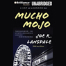 Mucho Mojo: Hap and Leonard #2 (Unabridged), by Joe R. Lansdale