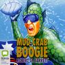 Mud Crab Boogie (Unabridged), by Robert G. Barrett